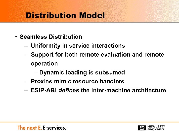 Distribution Model • Seamless Distribution – Uniformity in service interactions – Support for both