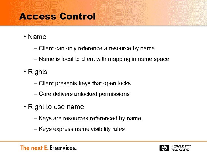 Access Control • Name – Client can only reference a resource by name –