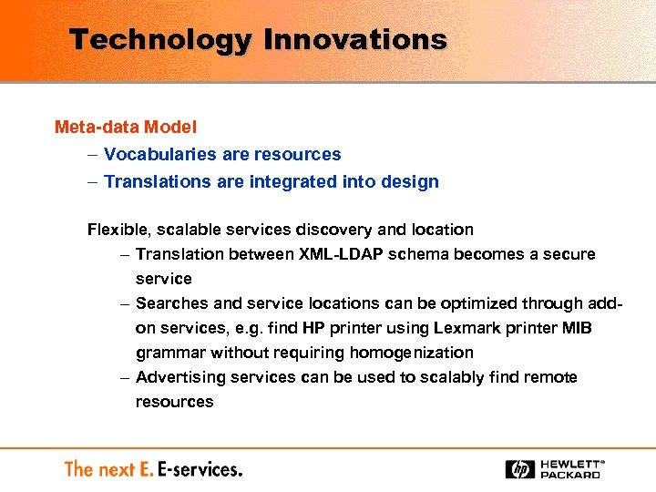 Technology Innovations Meta-data Model – Vocabularies are resources – Translations are integrated into design