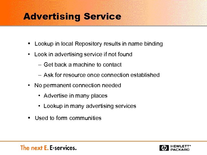 Advertising Service • Lookup in local Repository results in name binding • Look in