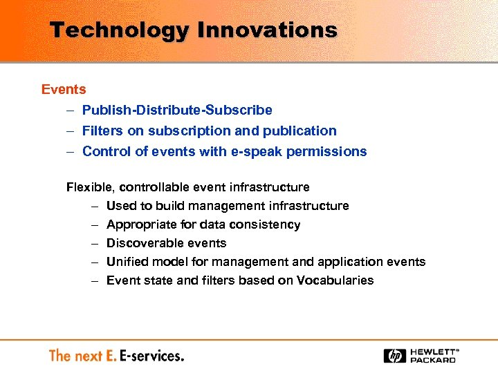 Technology Innovations Events – Publish-Distribute-Subscribe – Filters on subscription and publication – Control of
