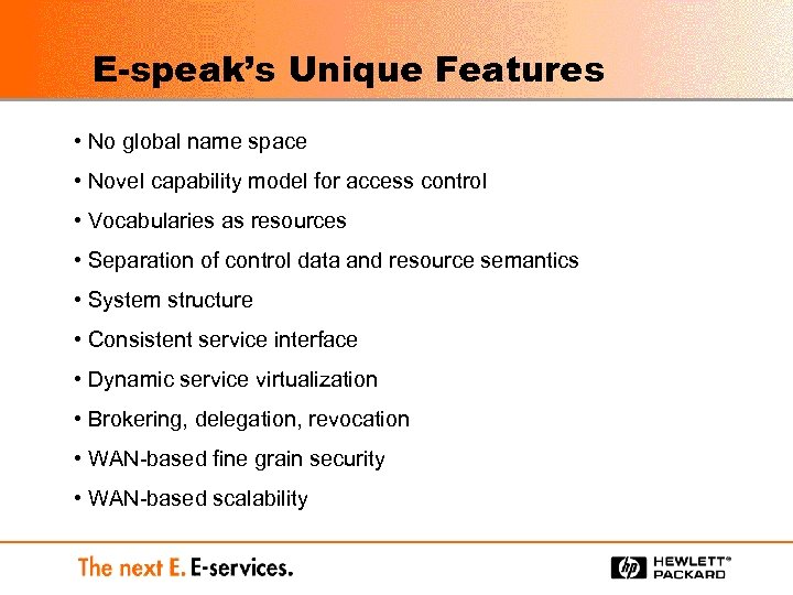 E-speak's Unique Features • No global name space • Novel capability model for access