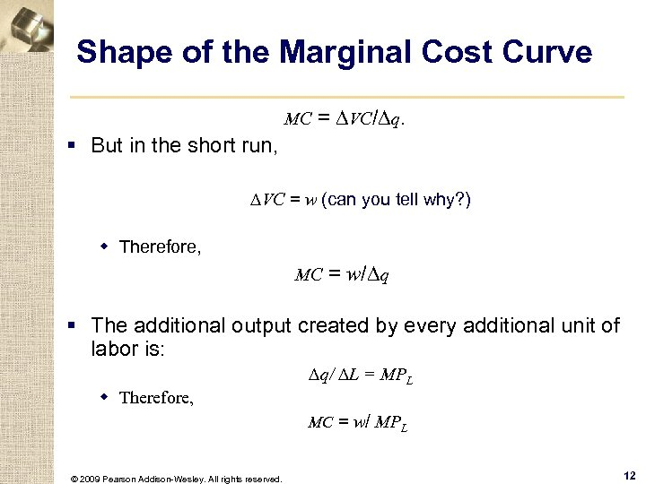 Shape of the Marginal Cost Curve MC = DVC/Dq. § But in the short