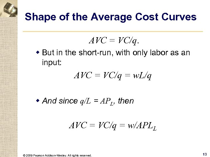 Shape of the Average Cost Curves AVC = VC/q. w But in the short-run,