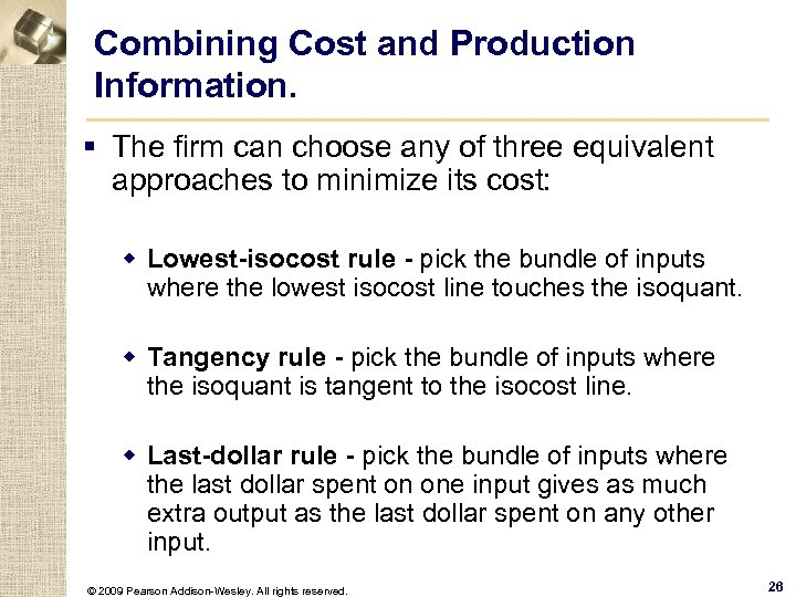 Combining Cost and Production Information. § The firm can choose any of three equivalent