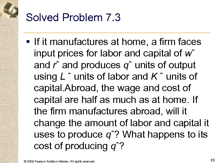 Solved Problem 7. 3 § If it manufactures at home, a firm faces input