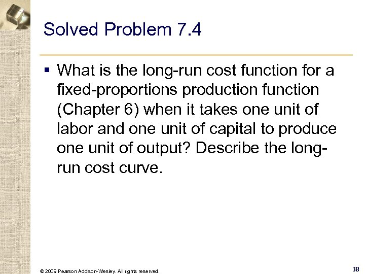 Solved Problem 7. 4 § What is the long-run cost function for a fixed-proportions