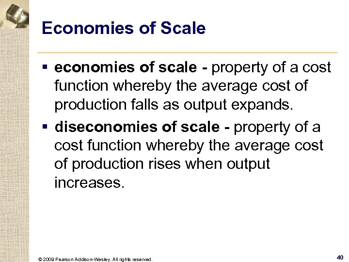 Economies of Scale § economies of scale - property of a cost function whereby