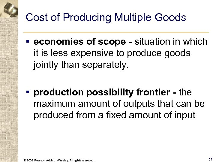 Cost of Producing Multiple Goods § economies of scope - situation in which it