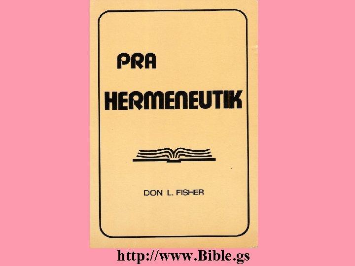 http: //www. Bible. gs