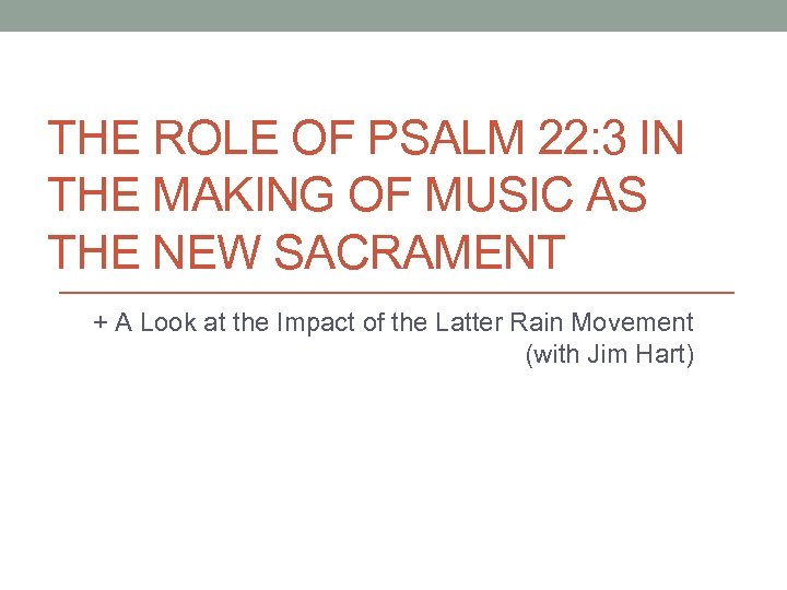 THE ROLE OF PSALM 22: 3 IN THE MAKING OF MUSIC AS THE NEW