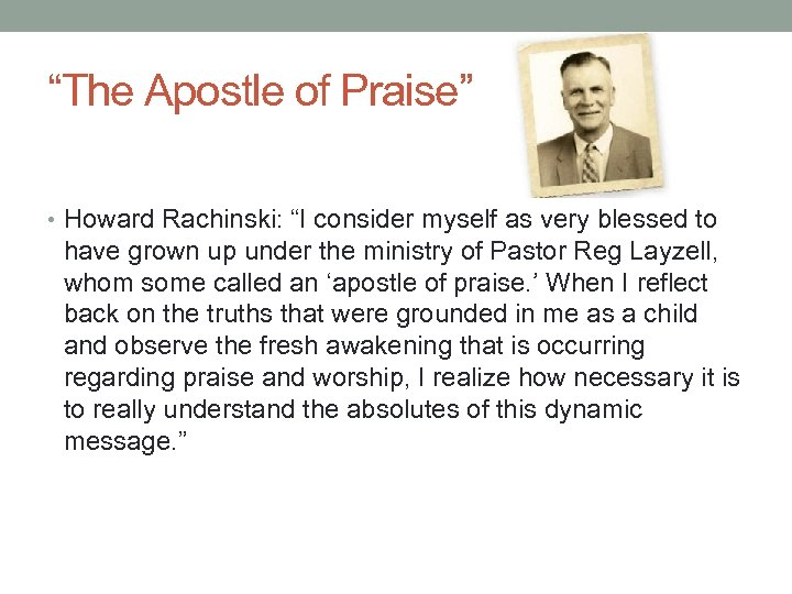 """""""The Apostle of Praise"""" • Howard Rachinski: """"I consider myself as very blessed to"""