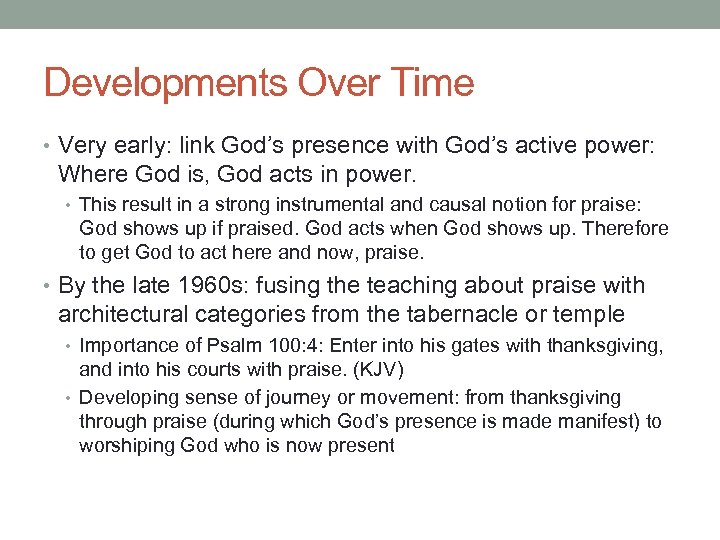 Developments Over Time • Very early: link God's presence with God's active power: Where