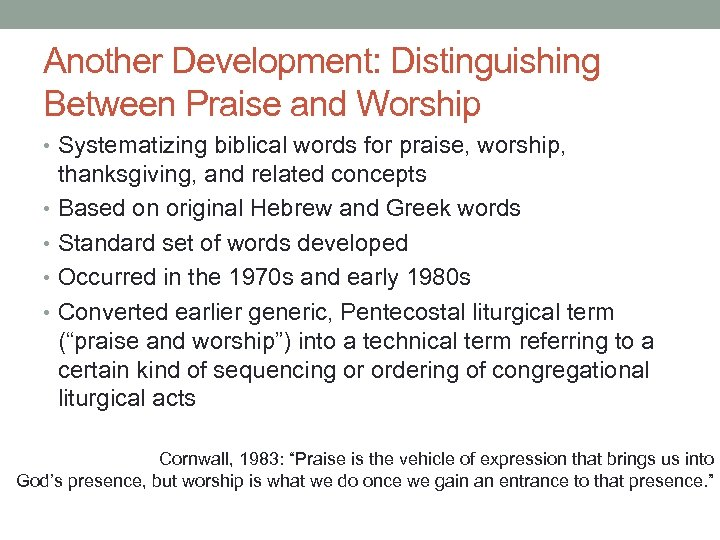 Another Development: Distinguishing Between Praise and Worship • Systematizing biblical words for praise, worship,