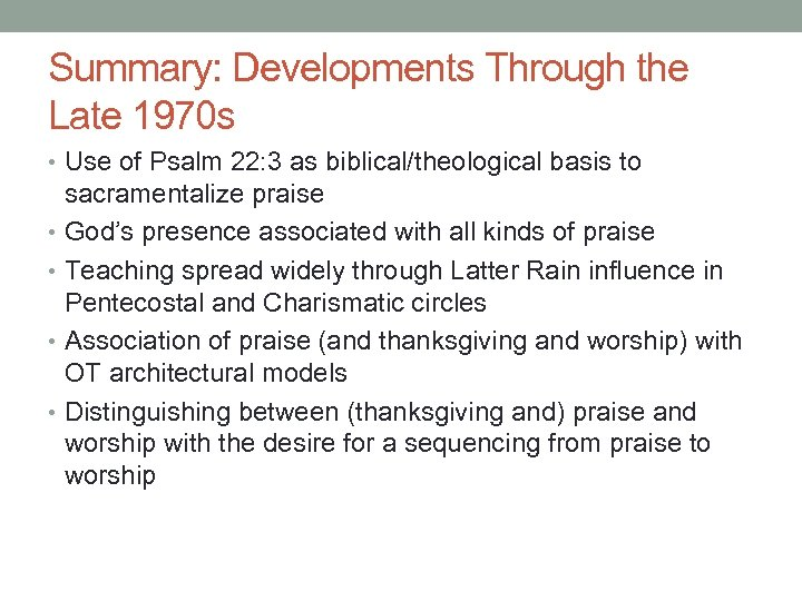 Summary: Developments Through the Late 1970 s • Use of Psalm 22: 3 as