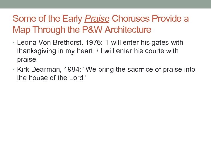 Some of the Early Praise Choruses Provide a Map Through the P&W Architecture •