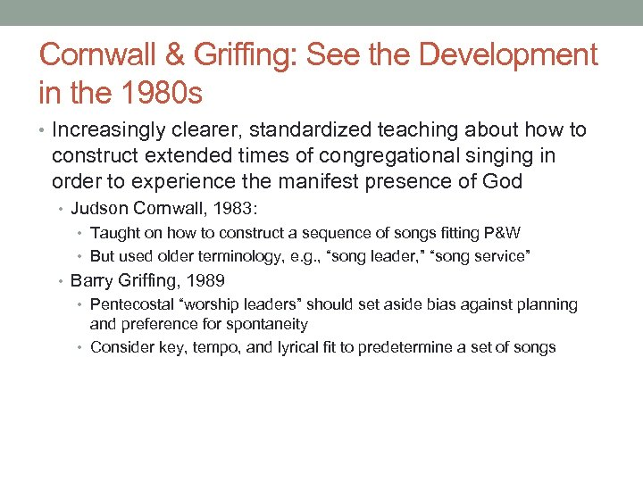 Cornwall & Griffing: See the Development in the 1980 s • Increasingly clearer, standardized