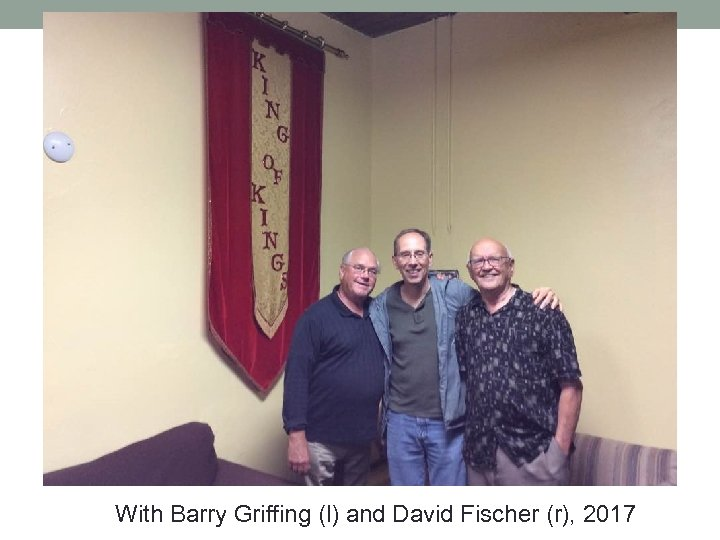 With Barry Griffing (l) and David Fischer (r), 2017