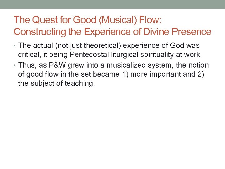 The Quest for Good (Musical) Flow: Constructing the Experience of Divine Presence • The