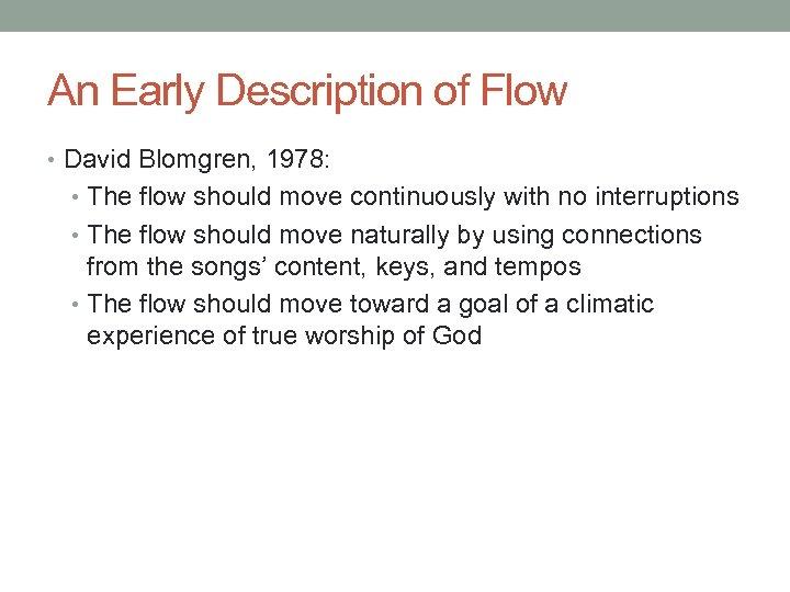 An Early Description of Flow • David Blomgren, 1978: • The flow should move