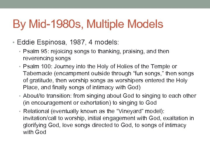 By Mid-1980 s, Multiple Models • Eddie Espinosa, 1987, 4 models: • Psalm 95: