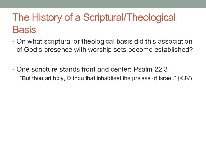 The History of a Scriptural/Theological Basis • On what scriptural or theological basis did