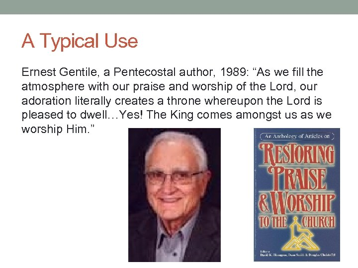 """A Typical Use Ernest Gentile, a Pentecostal author, 1989: """"As we fill the atmosphere"""