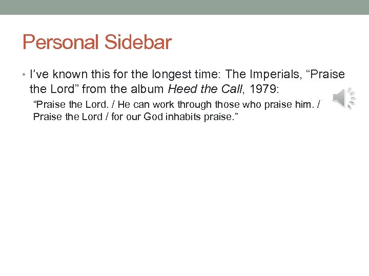 """Personal Sidebar • I've known this for the longest time: The Imperials, """"Praise the"""