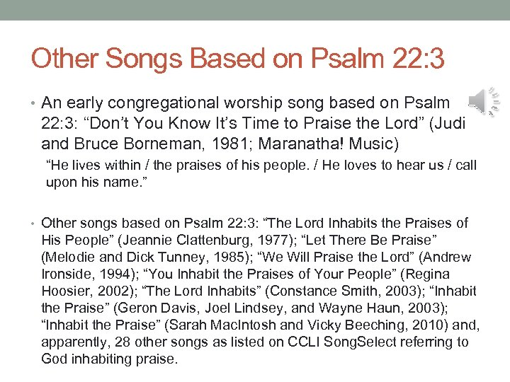 Other Songs Based on Psalm 22: 3 • An early congregational worship song based