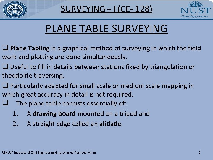 SURVEYING – I (CE- 128) PLANE TABLE SURVEYING q Plane Tabling is a graphical