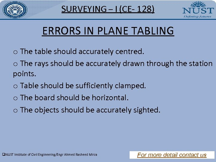 SURVEYING – I (CE- 128) ERRORS IN PLANE TABLING o The table should accurately