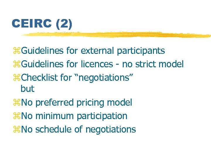 CEIRC (2) z. Guidelines for external participants z. Guidelines for licences - no strict