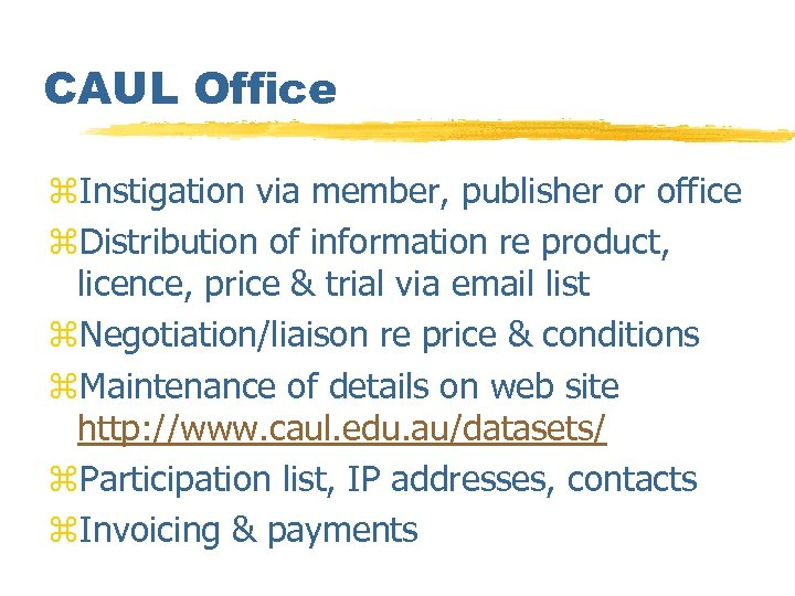 CAUL Office z. Instigation via member, publisher or office z. Distribution of information re