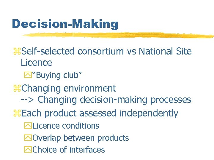 "Decision-Making z. Self-selected consortium vs National Site Licence y""Buying club"" z. Changing environment -->"