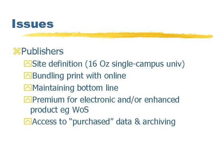Issues z. Publishers y. Site definition (16 Oz single-campus univ) y. Bundling print with