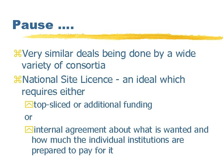 Pause. . z. Very similar deals being done by a wide variety of consortia