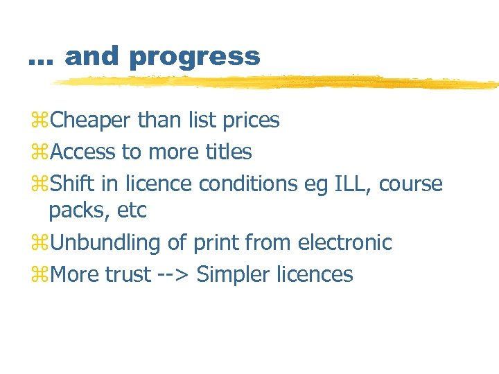 … and progress z. Cheaper than list prices z. Access to more titles z.