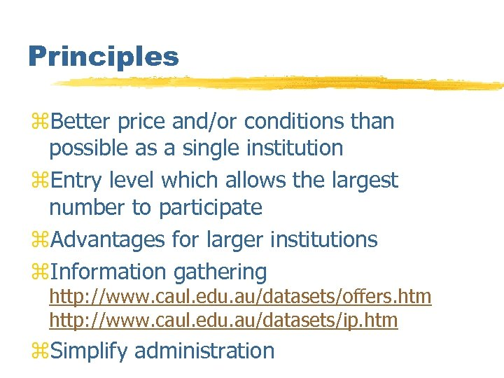 Principles z. Better price and/or conditions than possible as a single institution z. Entry