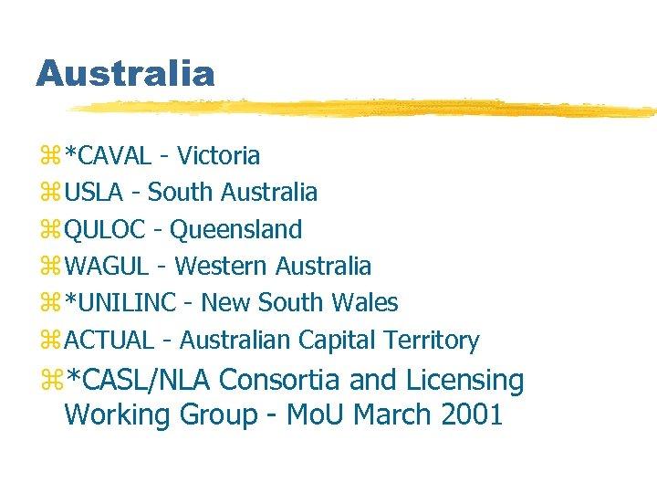 Australia z *CAVAL - Victoria z USLA - South Australia z QULOC - Queensland