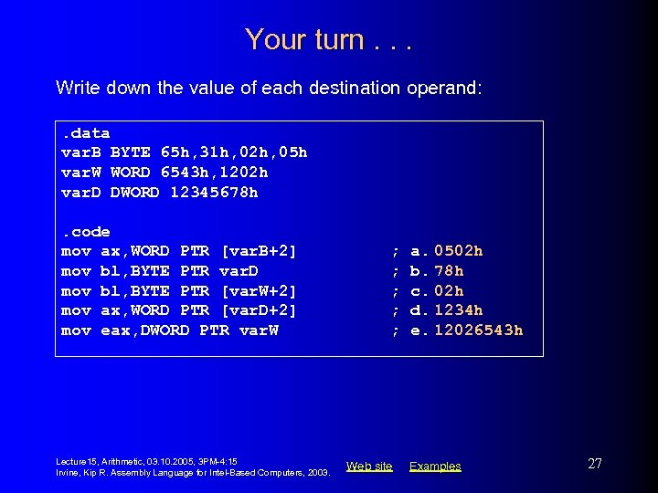 Your turn. . . Write down the value of each destination operand: . data