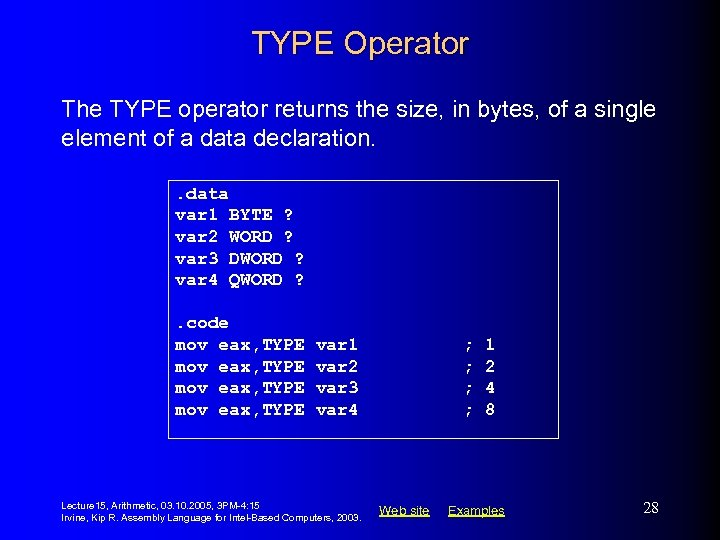 TYPE Operator The TYPE operator returns the size, in bytes, of a single element