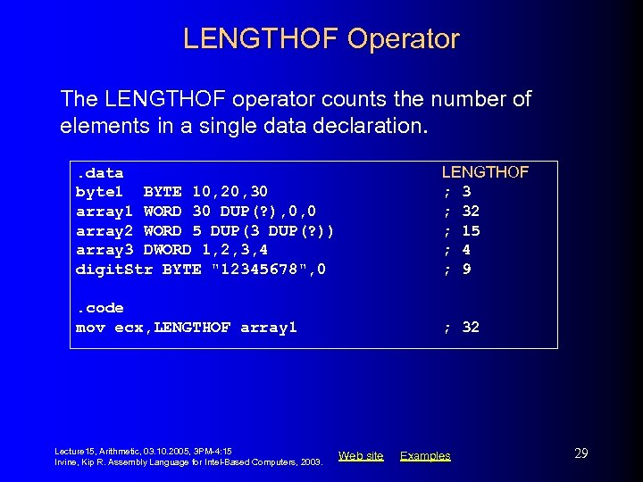LENGTHOF Operator The LENGTHOF operator counts the number of elements in a single data