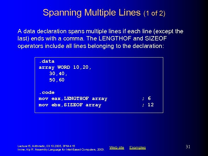 Spanning Multiple Lines (1 of 2) A data declaration spans multiple lines if each