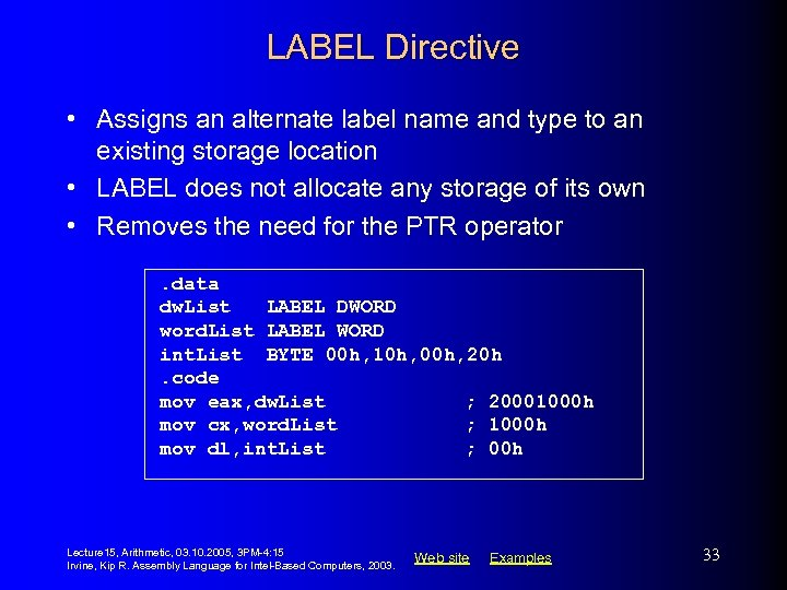 LABEL Directive • Assigns an alternate label name and type to an existing storage