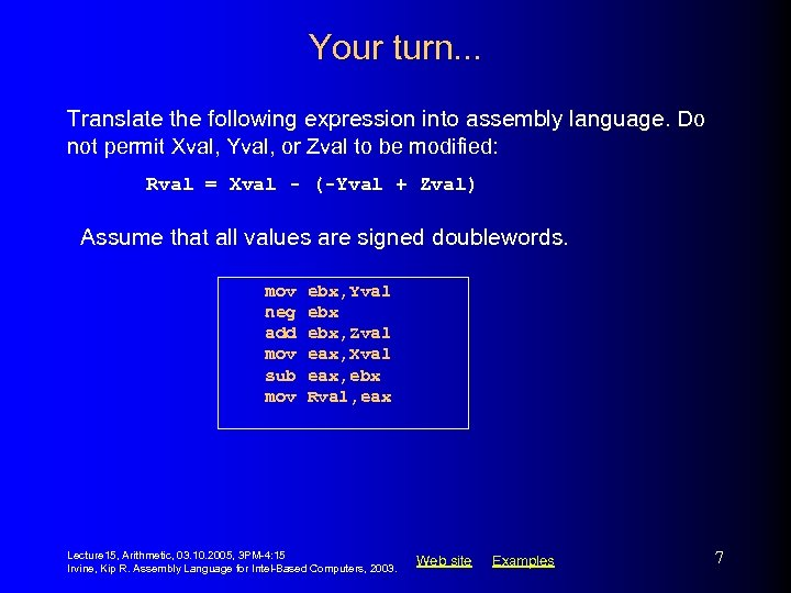 Your turn. . . Translate the following expression into assembly language. Do not permit