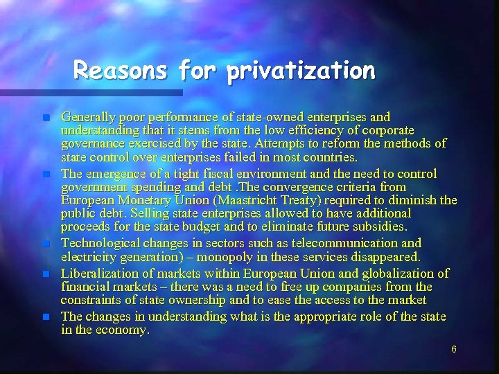 reason for privatization There's no single reason for privatization as such, as it can take on many forms however, here are a few reasons (with canadian examples provided because they're the only ones that i can think of): 1.