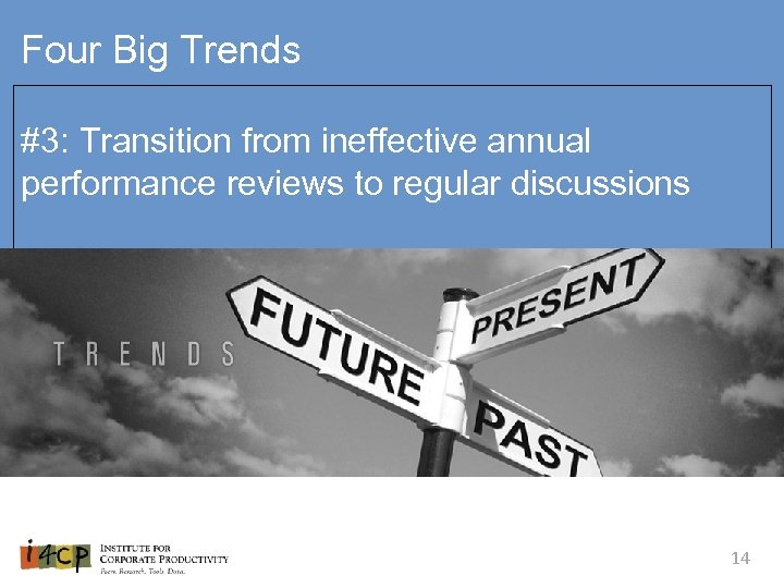 Four Big Trends #3: Transition from ineffective annual performance reviews to regular discussions 14