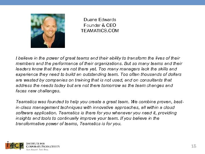 Duane Edwards Founder & CEO TEAMATICS. COM I believe in the power of great