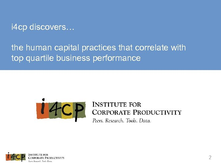 i 4 cp discovers… the human capital practices that correlate with top quartile business