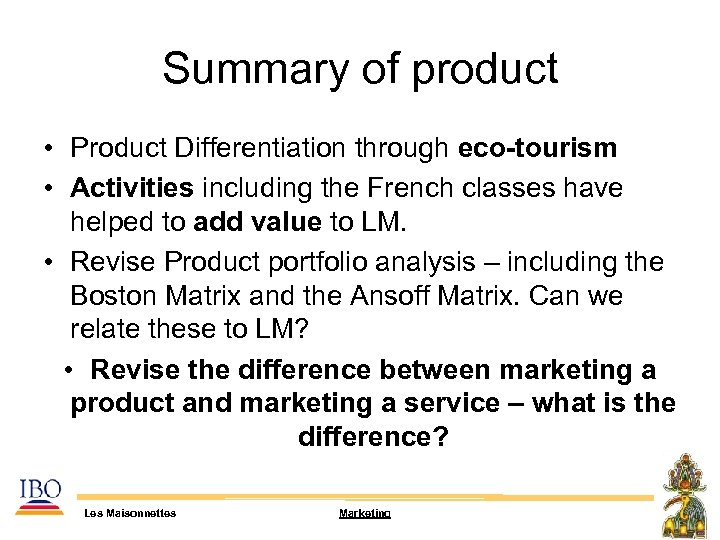 Summary of product • Product Differentiation through eco-tourism • Activities including the French classes